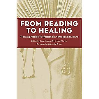 From Reading to Healing: Teaching Medical Professionalism through Literature (Literature and Medicine)
