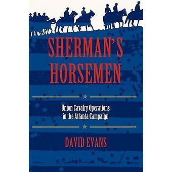Sherman S Reiter Union Kavallerie Operationen in Atlanta Kampagne von Evans & David S.