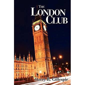 O clube de Londres por Gillespie & Harry R.