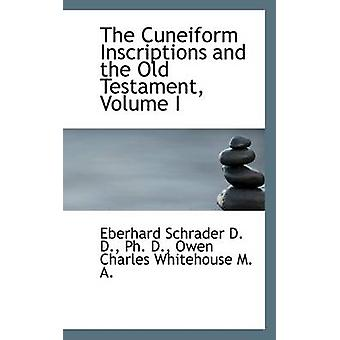 The Cuneiform Inscriptions and the Old Testament Volume I by Schrader & Eberhard