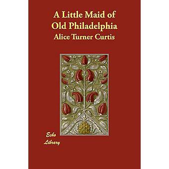En lille pige af gamle Philadelphia af Curtis & Alice Turner