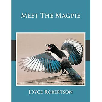 Meet The Magpie by Joyce Robertson