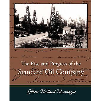 The Rise and Progress of the Standard Oil Company by Montague & Gilbert Holland