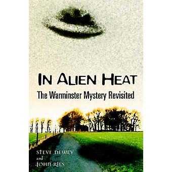 In Alien Heat The Warminster Mystery Revisited by Dewey & Steve