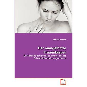 Der mangelhafte ハインリッヒ ・ ビアトリス Frauenkrper