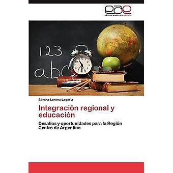 Integracion regionale y Educacion durch Lagoria & Silvana Lorena