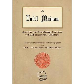 Die Insel Mainau by Schreckenstein & K. H. Frhrn Roth Von