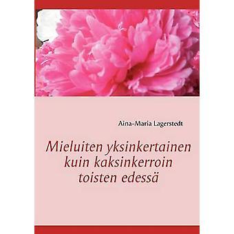 Mieluiten yksinkertainen kuin kaksinkerroin toisten edess by Lagerstedt & AinaMaria