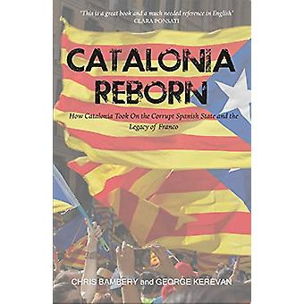 Catalonia Reborn - hur Catalonia tog på den korrupta spanska staten och