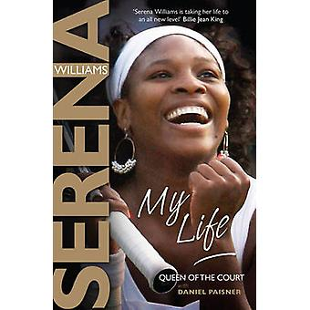 My Life - Queen of the Court by Serena Williams - 9781847396457 Book