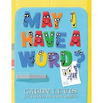 May I Have a Word? by Caron Levis - 9780374348809 Book