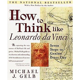 How to Think Like Leonardo by Michael Gelb - 9780440508274 Book