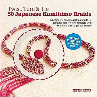 Twist - Turn & Tie  - 50 Japanese Kumihimo Braids by Beth Kemp - 97807