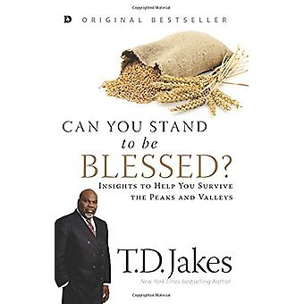 Can You Stand to Be Blessed? - Insights to Help You Survive the Peaks