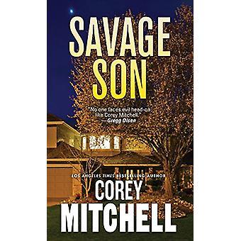 Savage Son by Corey Mitchell - 9780786039944 Book
