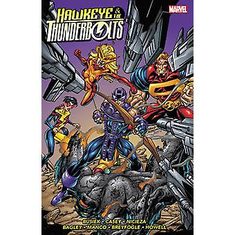 Hawkeye & Thunderbolts Vol. 1 - Volume 1 by Kurt Busiek - Joe Casey -