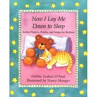 Now I Lay Me Down to Sleep - Action Prayers - Poems and Songs for Bedt
