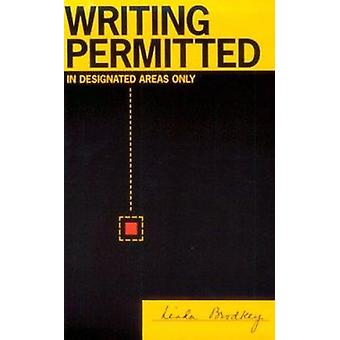 Writing Permitted in Designated Areas Only by Linda Brodkey - 9780816