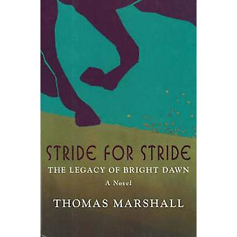 Stride for Stride - The Legacy of Bright Dawn by Thomas Marshall - 978