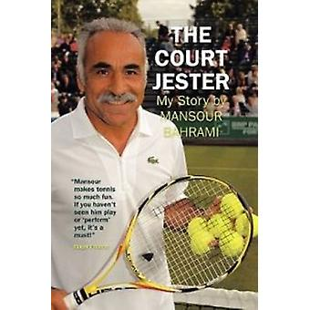 The Court Jester - My Story by Mansour Bahrami - 9781438987941 Book