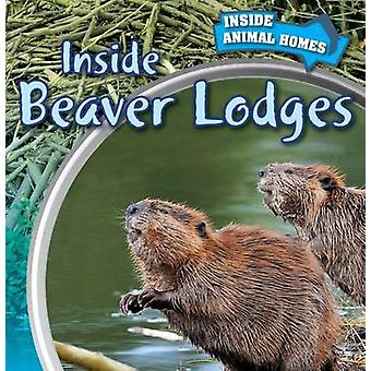 Inside Beaver Lodges by Emily Wilson - 9781499409154 Book