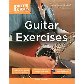 The Complete Idiot's Guide to Guitar Exercises by Hemme Luttjeboer -