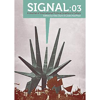 Signal 03 - A Journal of International Political Graphics & Culture by