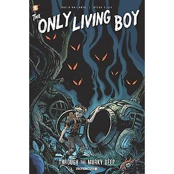 Only Living Boy HC - Murky Deep by David Gallaher - Steve Ellis - 9781