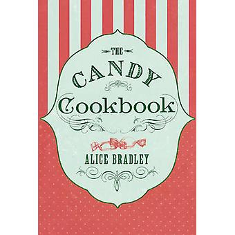 The Candy Cookbook by Alice Bradley - 9781843915331 Book