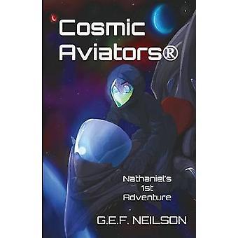 Kosmische Flieger Nathaniels 1. Abenteuer von Neilson & G. E. F.