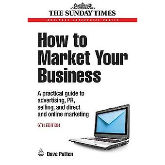 How to Market Your Business by Patten & Dave