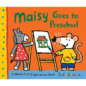 Maisy Goes to Preschool by Lucy Cousins - Lucy Cousins - 978076365086