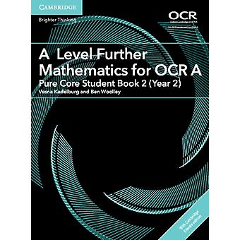 A Level Further Mathematics for OCR A Pure Core Student Book by Vesna Kadelburg