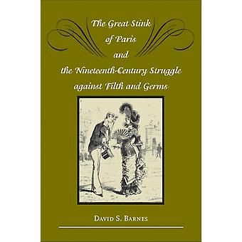 Great Stink of Paris and the NineteenthCentury Struggle aga by David Barnes