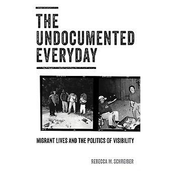 Undocumented Everyday by Rebecca M Schreiber