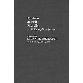 Modern Jewish Morality A Bibliographical Survey by Breslauer & S. Daniel