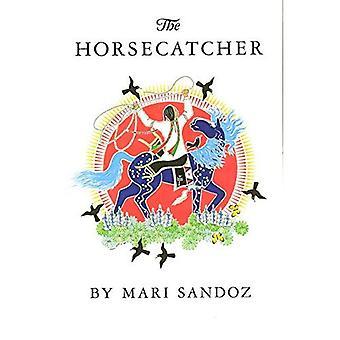 The Horsecatcher (Bison Book)