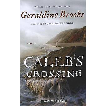 Caleb's Crossing (large type edition) by Geraldine Brooks - 978159413