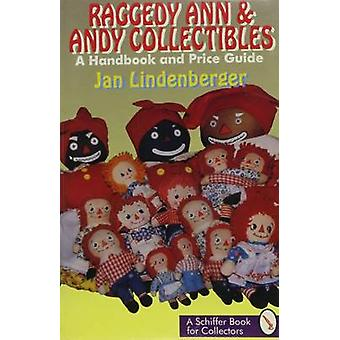 Raggedy Ann and Andy Collectibles - A Handbook and Price Guide by Jan