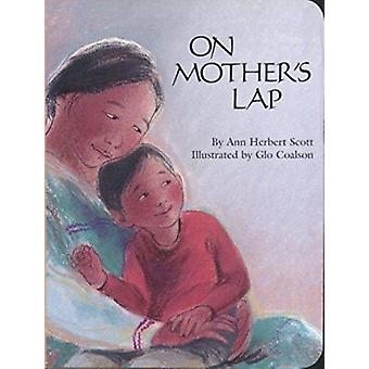On Mother's Lap (New edition) by Ann Herbert Scott - Glo Coalson - 97