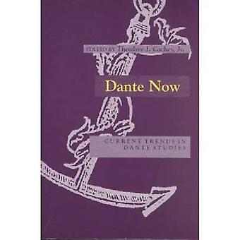 Dante Now Current Trends in Dante Studies by Cachey & Theodore J.