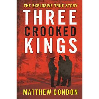 Three Crooked Kings by Condon & Matthew