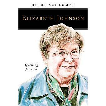 Elizabeth Johnson Questing for God by Schlumpf & Heidi