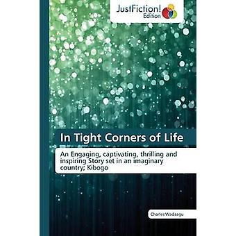 In Tight Corners of Life by Wadaagu Charles