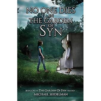 No One Dies in the Garden of Syn by Seidelman & Michael