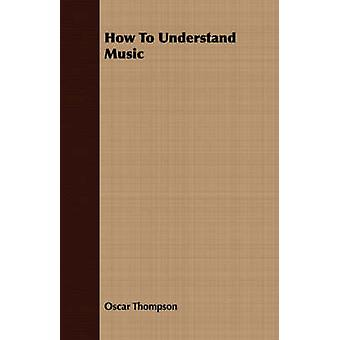 How to Understand Music by Thompson & Oscar