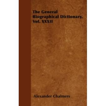 The General Biographical Dictionary Vol. XXXII by Chalmers & Alexander