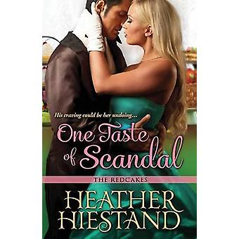 One Taste of Scandal by Hiestand & Heather