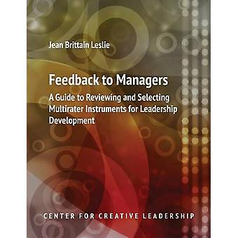 Feedback to Managers A Guide to Reviewing and Selecting Multirater Instruments for Leadership Development 4th Edition by Leslie & Jean Brittain
