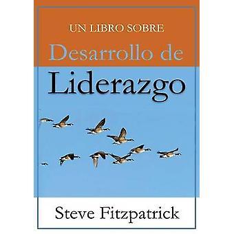 Desarrollo de Liderazgo by Fitzpatrick & Steve